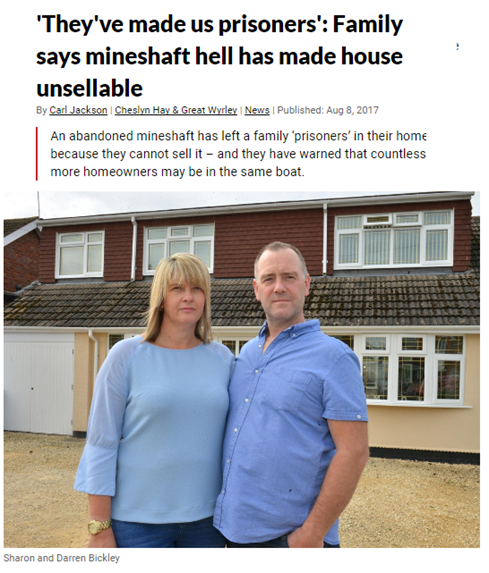 Aug 2017 Couple unable to sell Staffordshire home because of mine shaft hazard in neighbours garden
